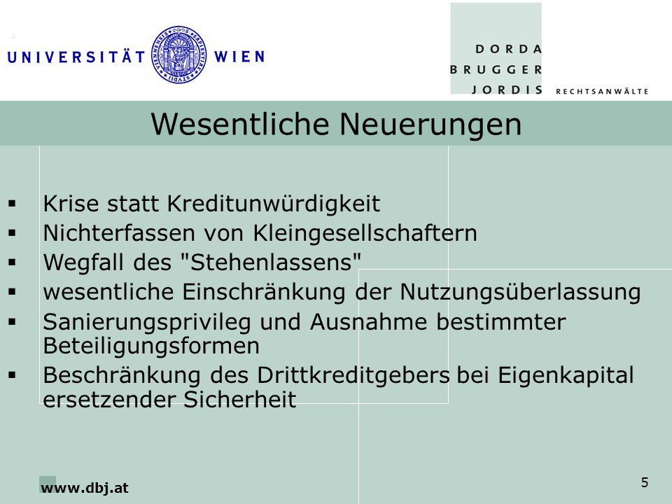 www.dbj.at 6 Ziele des EKEG Ausgleich zwischen Gläubigerschutz und Finan- zierungsfreiheit der Gesellschafter (Finanzierungs- verantwortung) Schaffung von Rechtssicherheit Zurückdrängung der Sanierungsfeindlichkeit rechtzeitige Eröffnung von Insolvenzverfahren
