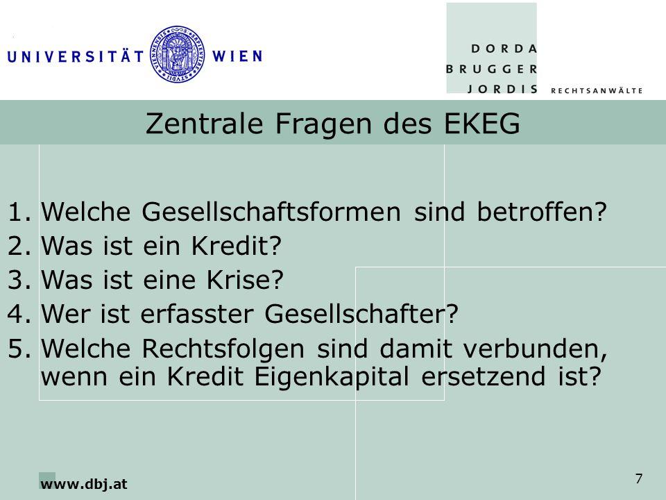 www.dbj.at 7 Zentrale Fragen des EKEG 1.Welche Gesellschaftsformen sind betroffen? 2.Was ist ein Kredit? 3.Was ist eine Krise? 4.Wer ist erfasster Ges