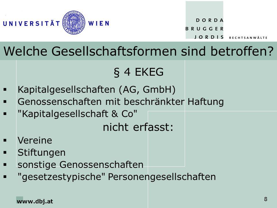 www.dbj.at 8 Welche Gesellschaftsformen sind betroffen? § 4 EKEG Kapitalgesellschaften (AG, GmbH) Genossenschaften mit beschränkter Haftung