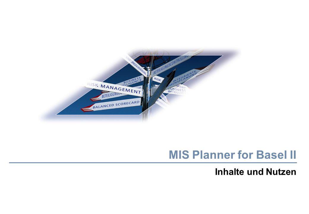 MIS Planner for Basel II Inhalte und Nutzen