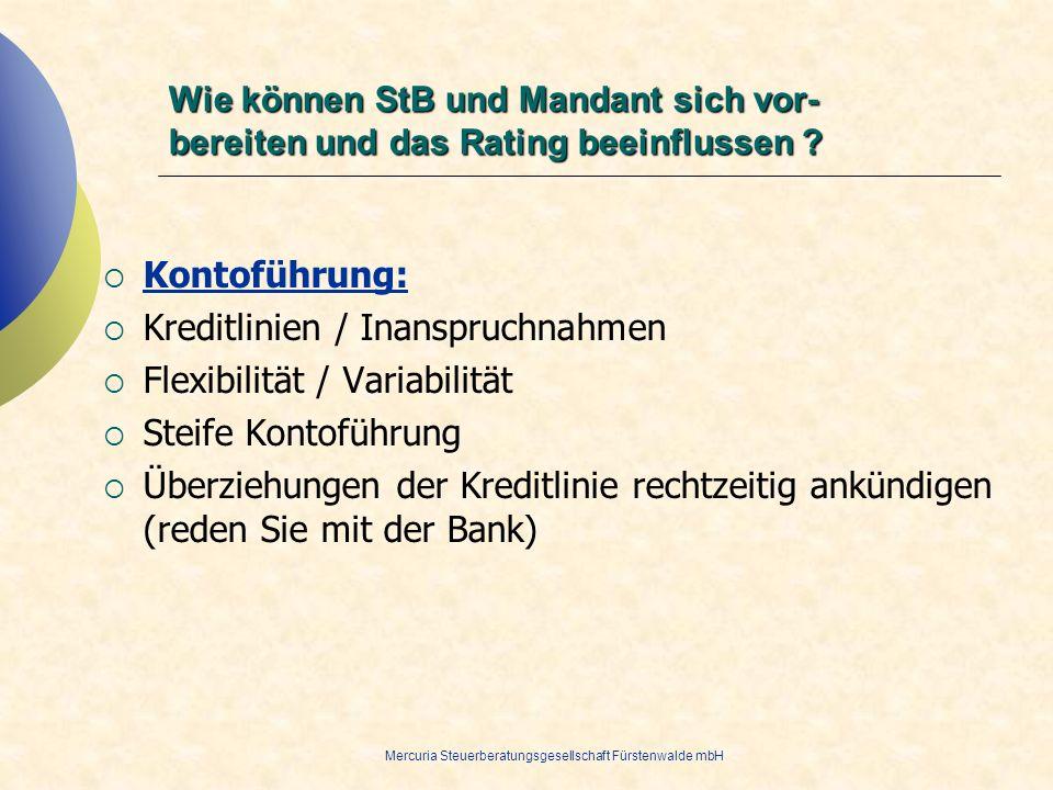 Mercuria Steuerberatungsgesellschaft Fürstenwalde mbH Kontoführung: Kreditlinien / Inanspruchnahmen Flexibilität / Variabilität Steife Kontoführung Üb