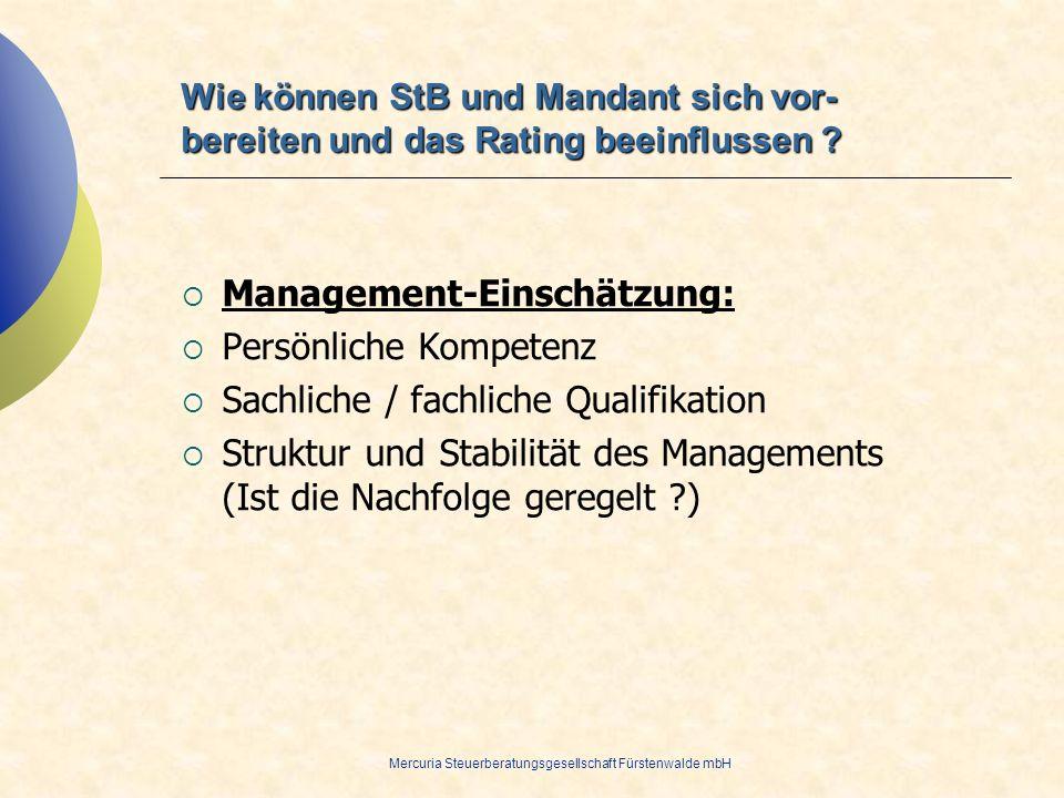 Mercuria Steuerberatungsgesellschaft Fürstenwalde mbH Management-Einschätzung: Persönliche Kompetenz Sachliche / fachliche Qualifikation Struktur und