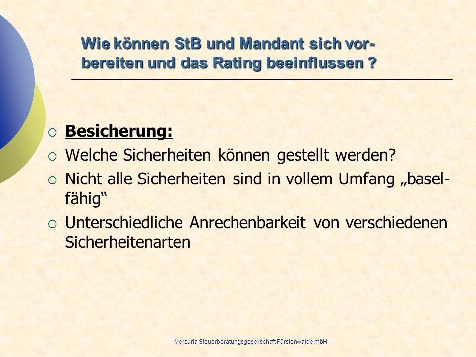 Mercuria Steuerberatungsgesellschaft Fürstenwalde mbH Besicherung: Welche Sicherheiten können gestellt werden? Nicht alle Sicherheiten sind in vollem