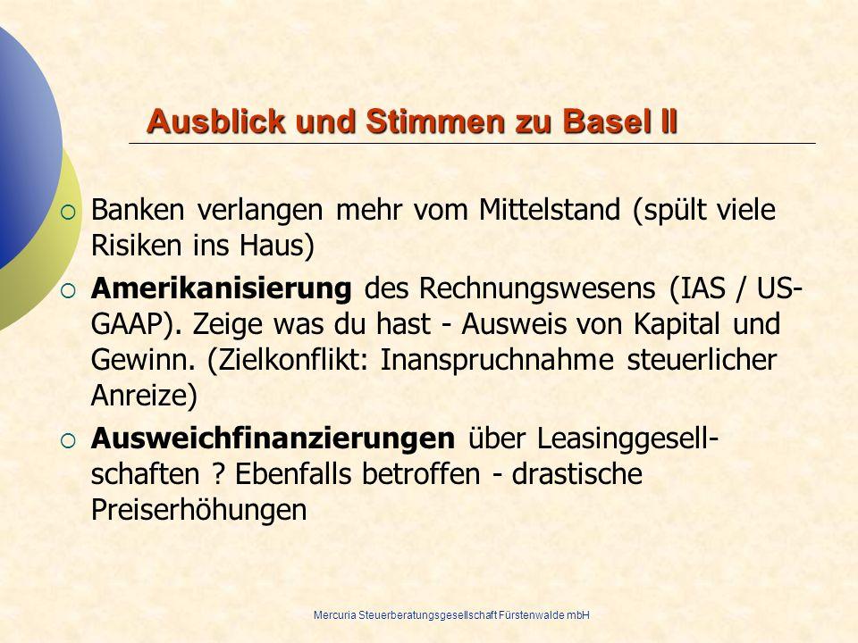 Mercuria Steuerberatungsgesellschaft Fürstenwalde mbH Ausblick und Stimmen zu Basel II Banken verlangen mehr vom Mittelstand (spült viele Risiken ins