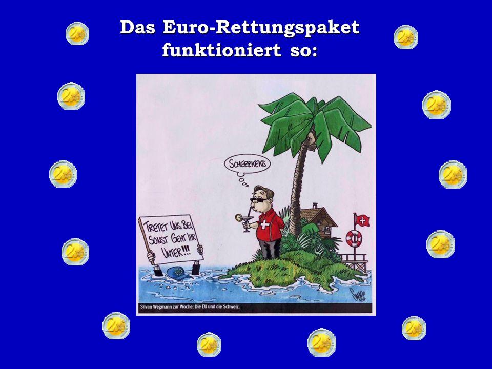 Das Euro-Rettungspaket funktioniert so: Und dies ist das System, wie das EU Rettungspaket funktioniert.