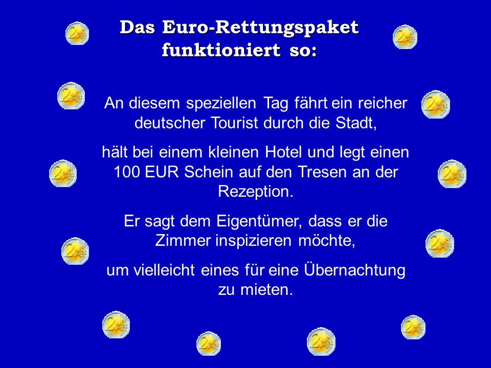 Das Euro-Rettungspaket funktioniert so: Es ist ein trüber Tag in einer kleinen irischen Stadt.