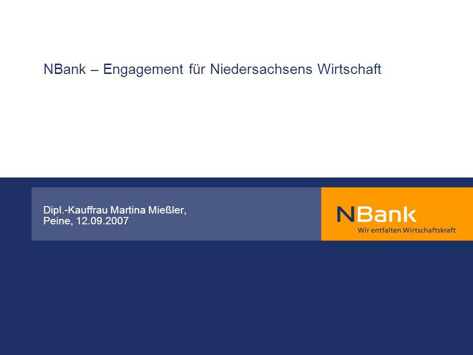 NBank – Engagement für Niedersachsens Wirtschaft Dipl.-Kauffrau Martina Mießler, Peine, 12.09.2007