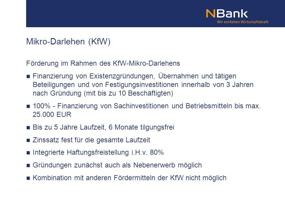 Förderung im Rahmen des KfW-Mikro-Darlehens Finanzierung von Existenzgründungen, Übernahmen und tätigen Beteiligungen und von Festigungsinvestitionen