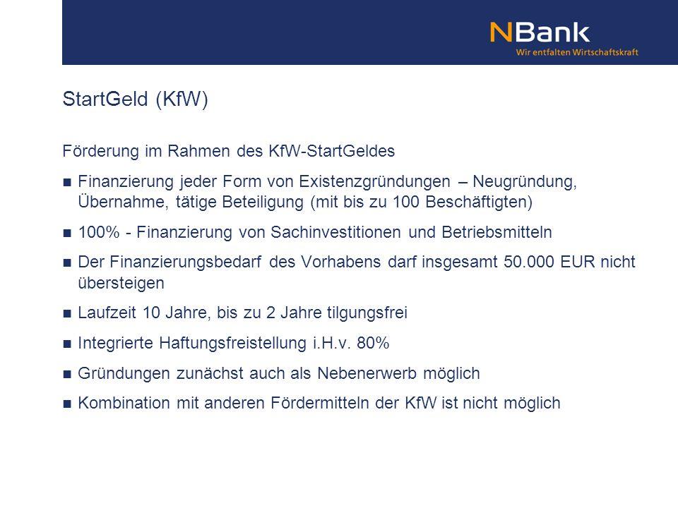 Förderung im Rahmen des KfW-StartGeldes Finanzierung jeder Form von Existenzgründungen – Neugründung, Übernahme, tätige Beteiligung (mit bis zu 100 Be
