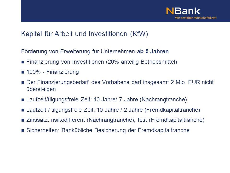 Förderung von Erweiterung für Unternehmen ab 5 Jahren Finanzierung von Investitionen (20% anteilig Betriebsmittel) 100% - Finanzierung Der Finanzierun