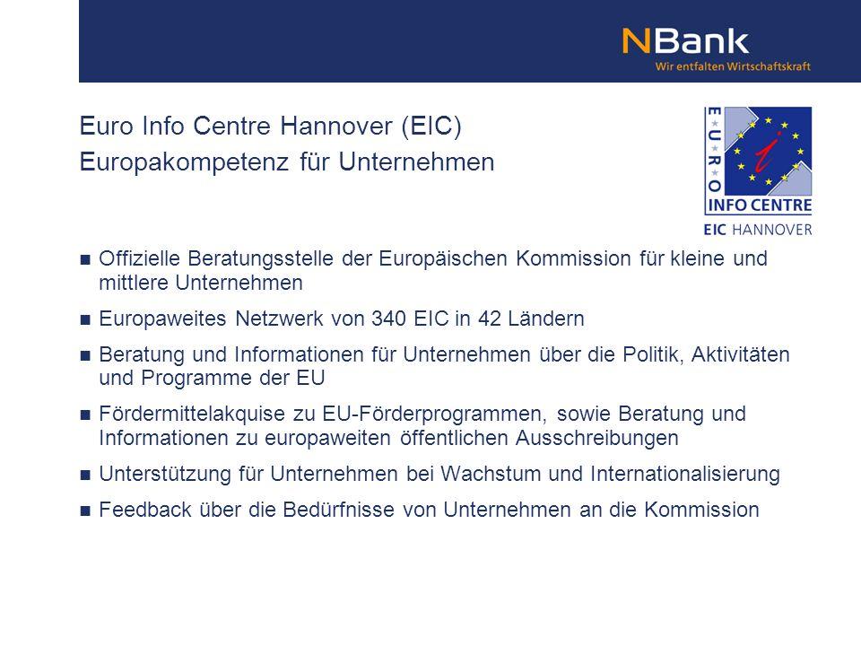 Euro Info Centre Hannover (EIC) Europakompetenz für Unternehmen Offizielle Beratungsstelle der Europäischen Kommission für kleine und mittlere Unterne