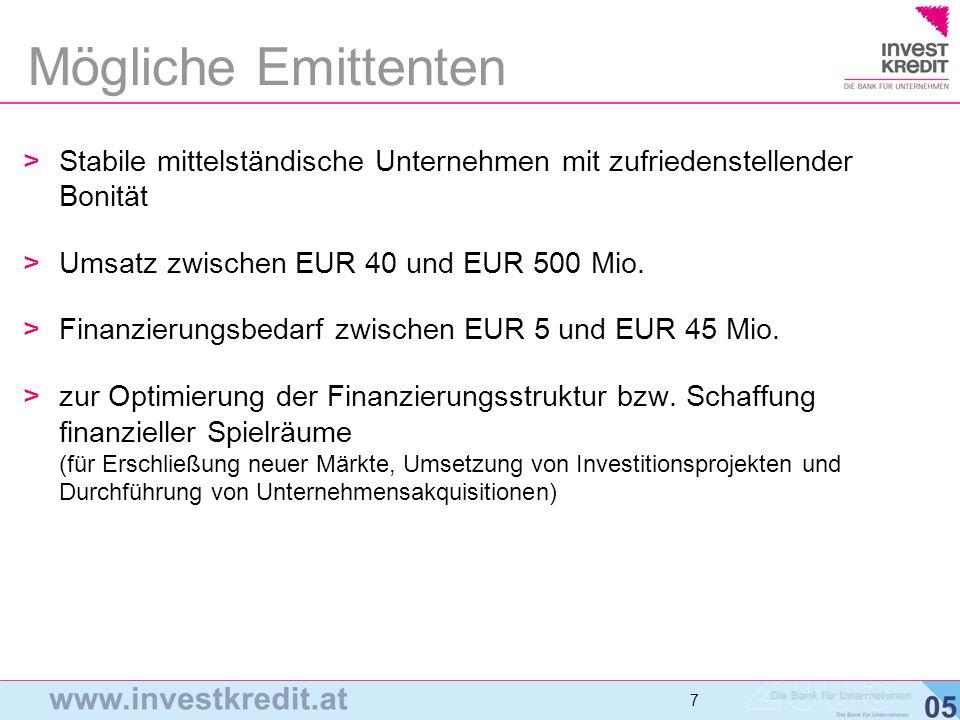 7 7 7 >Stabile mittelständische Unternehmen mit zufriedenstellender Bonität >Umsatz zwischen EUR 40 und EUR 500 Mio. >Finanzierungsbedarf zwischen EUR
