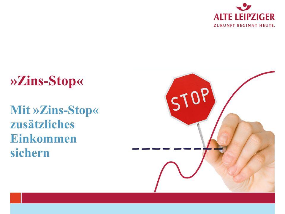 »Zins-Stop« Mit »Zins-Stop« zusätzliches Einkommen sichern