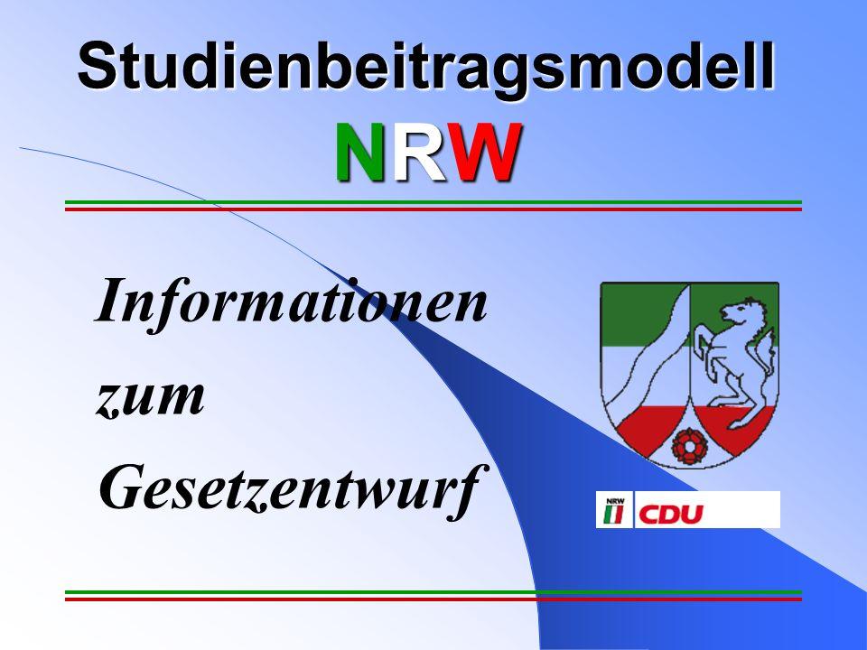 Studienbeitragsmodell NRW Informationen zum Gesetzentwurf