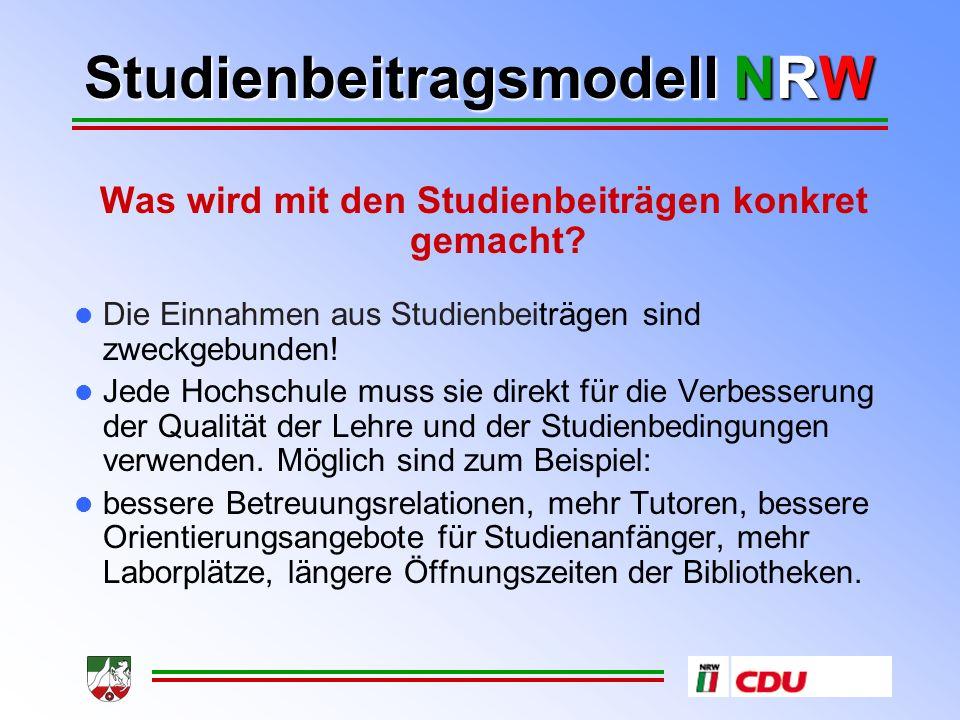 Studienbeitragsmodell NRW Was wird mit den Studienbeiträgen konkret gemacht.