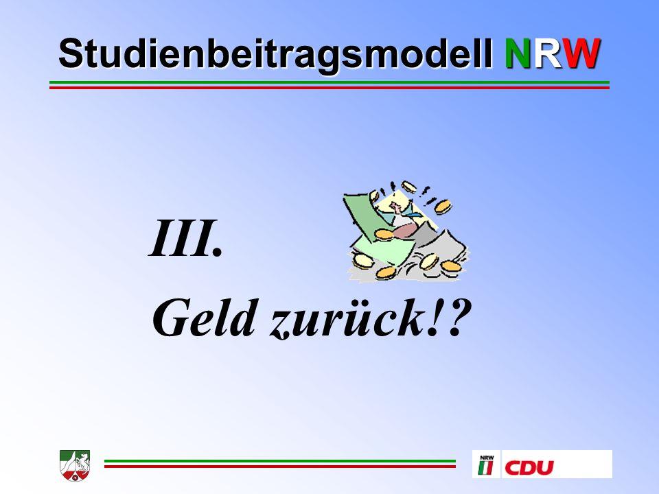 Studienbeitragsmodell NRW III. Geld zurück!