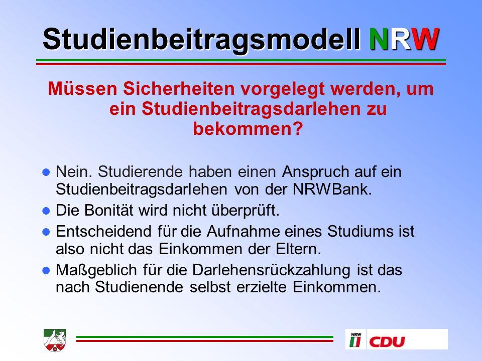 Studienbeitragsmodell NRW Müssen Sicherheiten vorgelegt werden, um ein Studienbeitragsdarlehen zu bekommen.