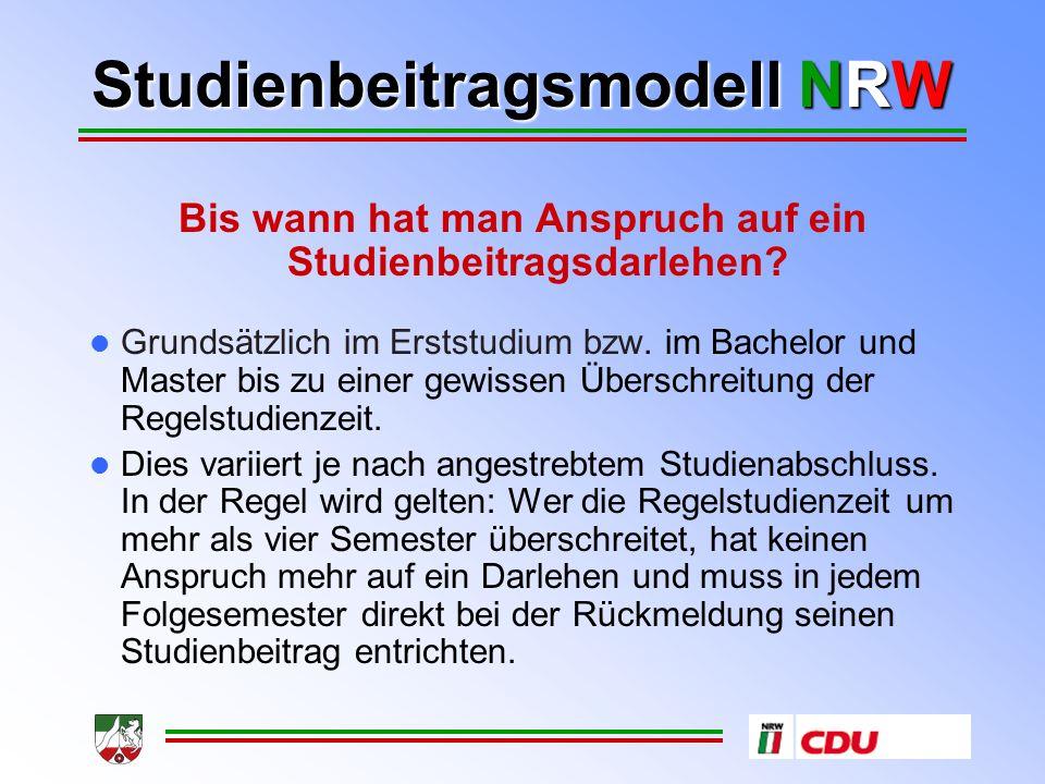 Studienbeitragsmodell NRW Bis wann hat man Anspruch auf ein Studienbeitragsdarlehen.