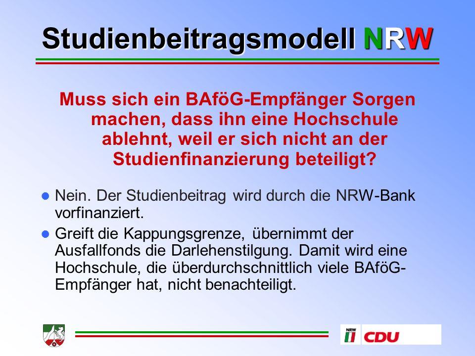 Studienbeitragsmodell NRW Muss sich ein BAföG-Empfänger Sorgen machen, dass ihn eine Hochschule ablehnt, weil er sich nicht an der Studienfinanzierung beteiligt.