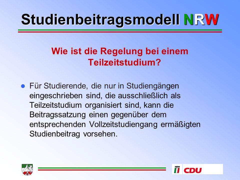 Studienbeitragsmodell NRW Wie ist die Regelung bei einem Teilzeitstudium.