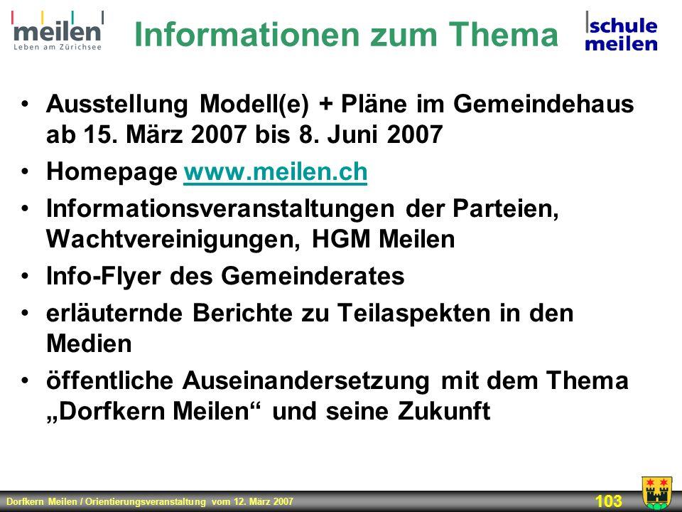 Dorfkern Meilen / Orientierungsveranstaltung vom 12. März 2007 103 Informationen zum Thema Ausstellung Modell(e) + Pläne im Gemeindehaus ab 15. März 2