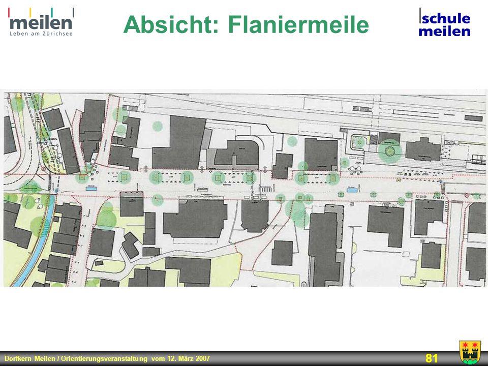 Dorfkern Meilen / Orientierungsveranstaltung vom 12. März 2007 81 Absicht: Flaniermeile
