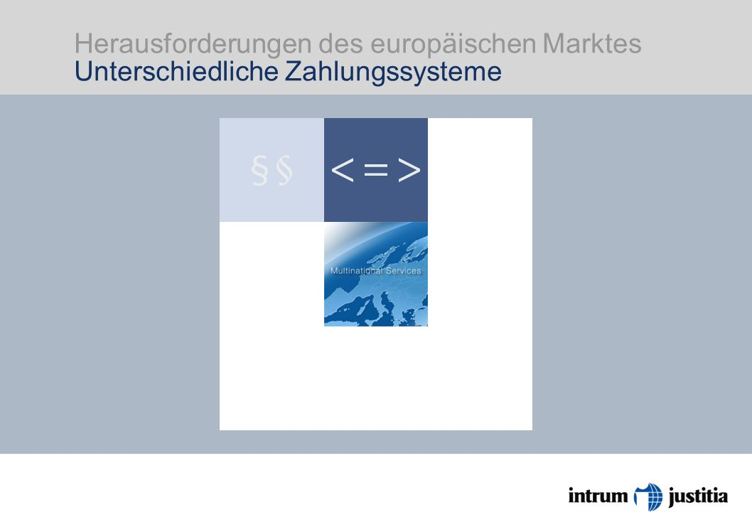 Herausforderungen des europäischen Marktes Unterschiedliche Zahlungssysteme