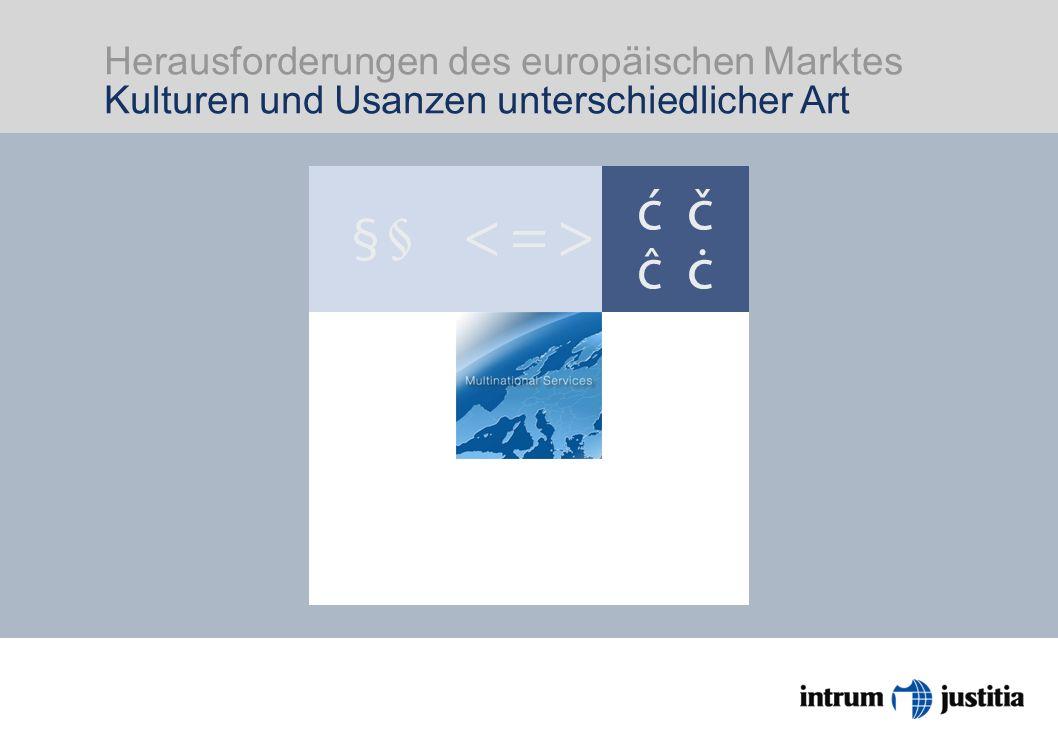 Herausforderungen des europäischen Marktes Kulturen und Usanzen unterschiedlicher Art