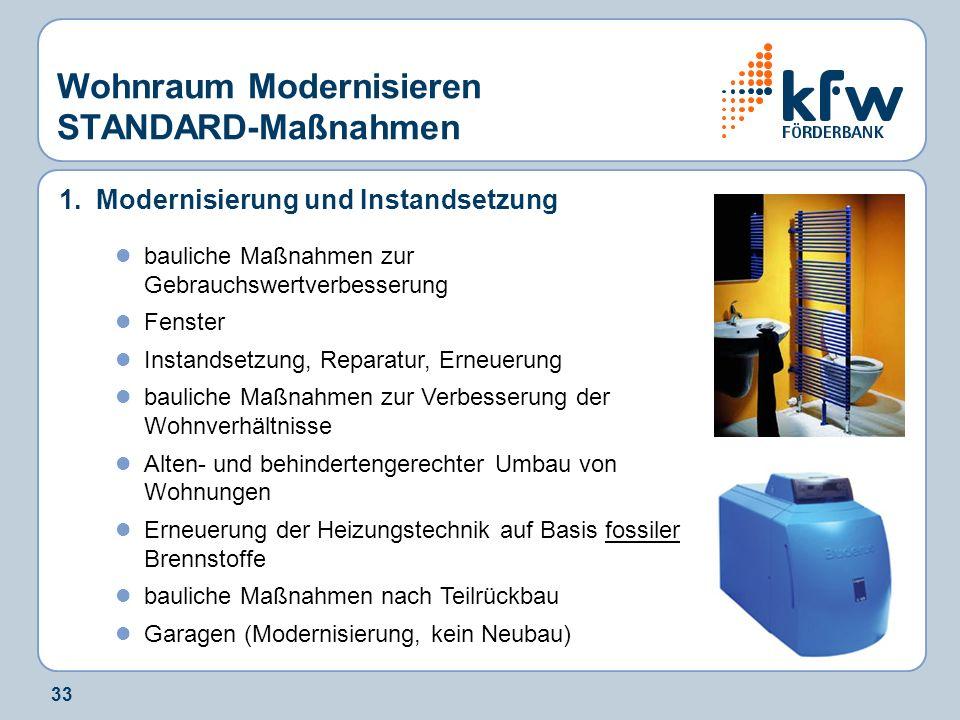 33 1.Modernisierung und Instandsetzung bauliche Maßnahmen zur Gebrauchswertverbesserung Fenster Instandsetzung, Reparatur, Erneuerung bauliche Maßnahm