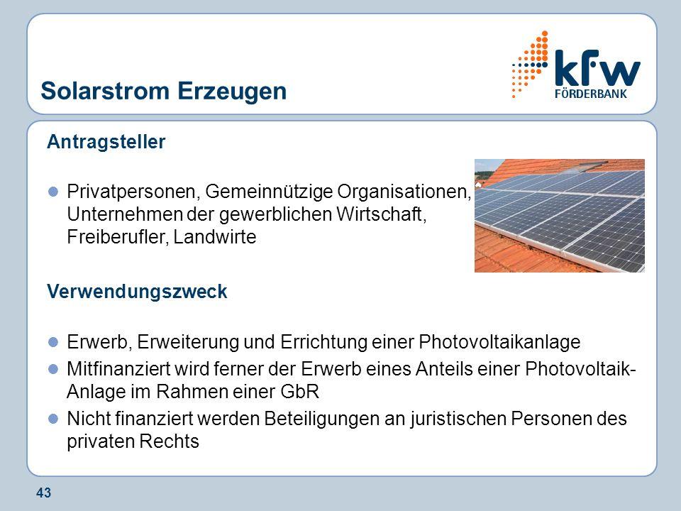 43 Solarstrom Erzeugen Antragsteller Privatpersonen, Gemeinnützige Organisationen, Unternehmen der gewerblichen Wirtschaft, Freiberufler, Landwirte Ve