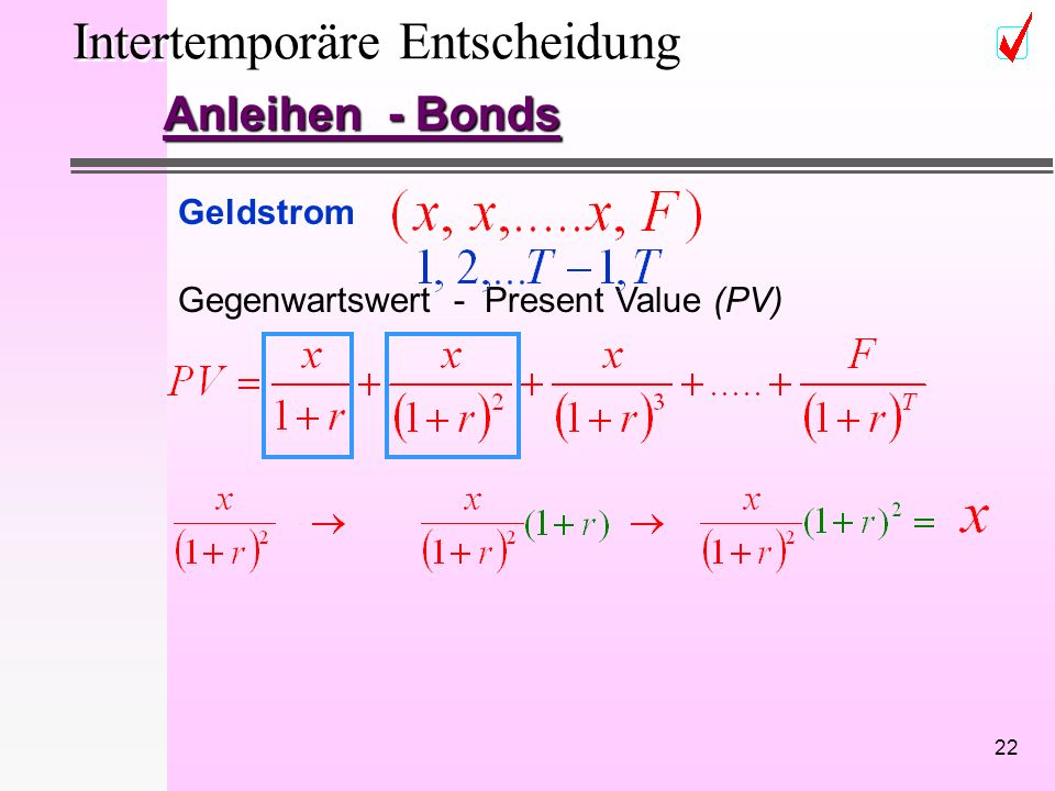 22 Intertemporäre Entscheidung Anleihen - Bonds Geldstrom Gegenwartswert - Present Value (PV)