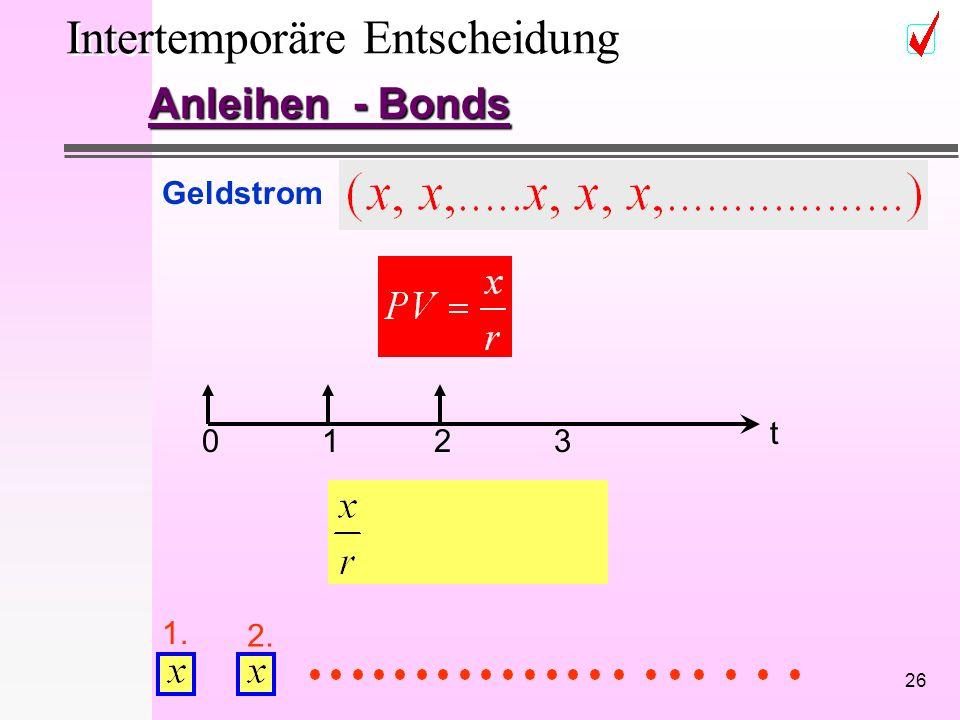 26 Intertemporäre Entscheidung Anleihen - Bonds Geldstrom 1. 2. 0213 t