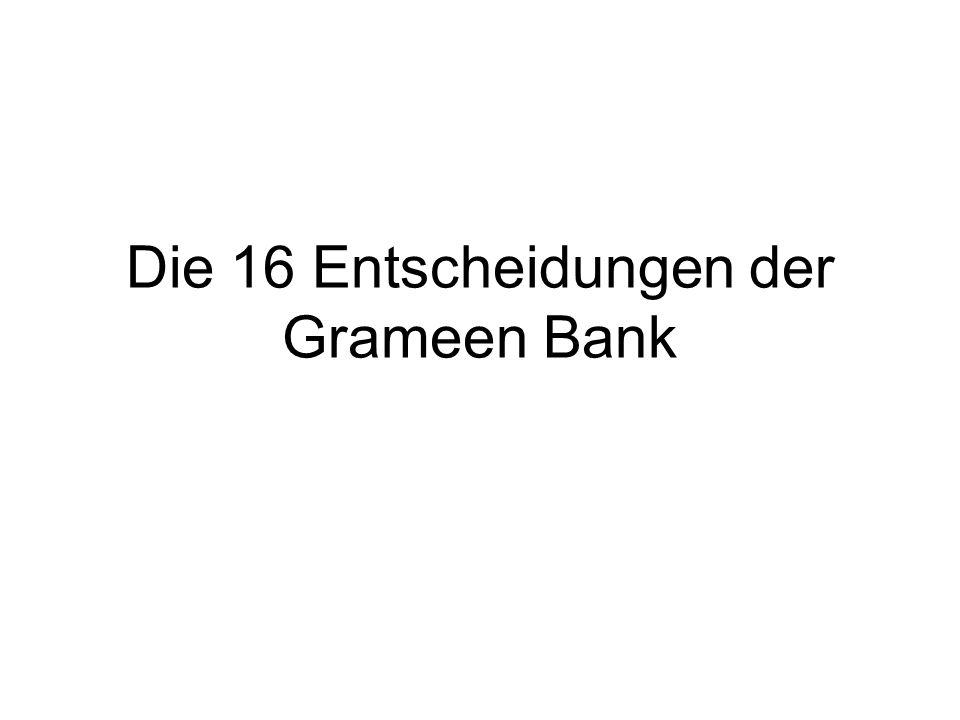 Die 16 Entscheidungen der Grameen Bank