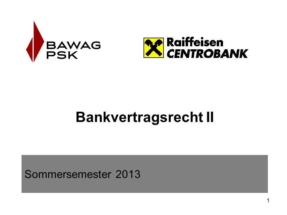 1 Bankvertragsrecht II Sommersemester 2013