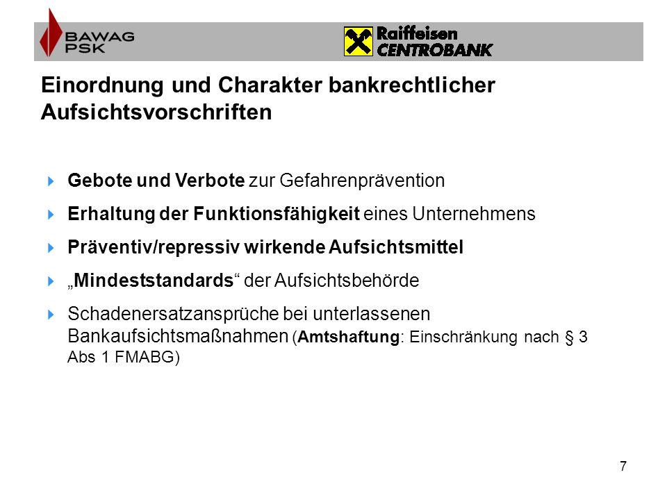 8 Aufsichtsbehörde: Finanzmarktaufsicht FMA Banken- aufsicht Versicherungs- aufsicht Pensionskassen- aufsicht Wertpapier- aufsicht Aufsicht über Mitarbeiter- vorsorgekassen