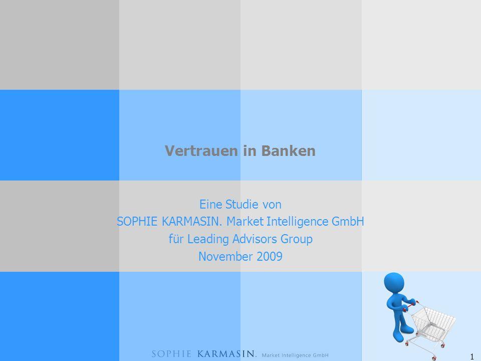 1 Vertrauen in Banken Eine Studie von SOPHIE KARMASIN.