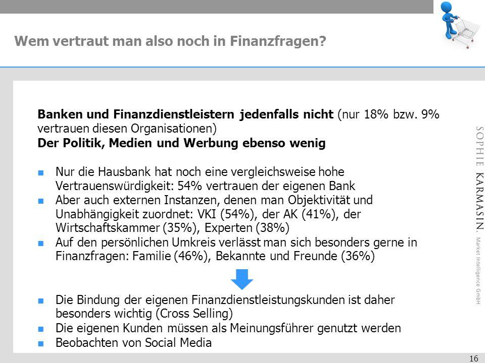 16 Wem vertraut man also noch in Finanzfragen.