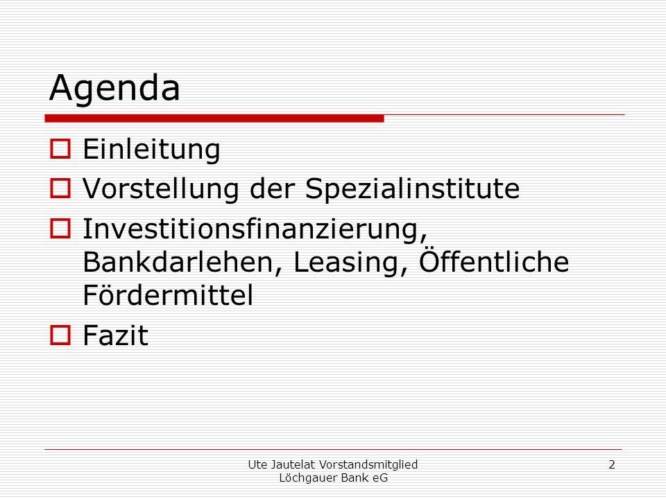 Ute Jautelat Vorstandsmitglied Löchgauer Bank eG 3 Einleitung Ein starker Verbund Volks und Raiffeisenbanken sind dem Mittelstand sowie der Landwirtschaft traditionell verbunden und verpflichtet.