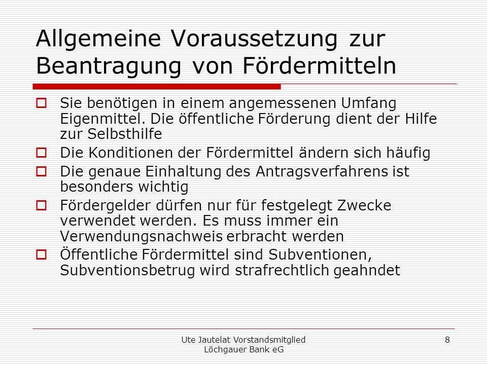 Ute Jautelat Vorstandsmitglied Löchgauer Bank eG 9 Es geht um Ihr Geld, das Unternehmerrisiko bleibt bei Ihnen Unternehmenserfolg - Herausragendes Know-how - Überlegene Prozesse - Risiko- und Finanzstrategie für das Gesamtunternehmen -Nutzen