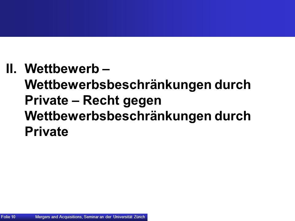 II.Wettbewerb – Wettbewerbsbeschränkungen durch Private – Recht gegen Wettbewerbsbeschränkungen durch Private Mergers and Acquisitions, Seminar an der
