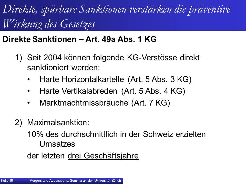 Direkte, spürbare Sanktionen verstärken die präventive Wirkung des Gesetzes 1)Seit 2004 können folgende KG-Verstösse direkt sanktioniert werden: Harte
