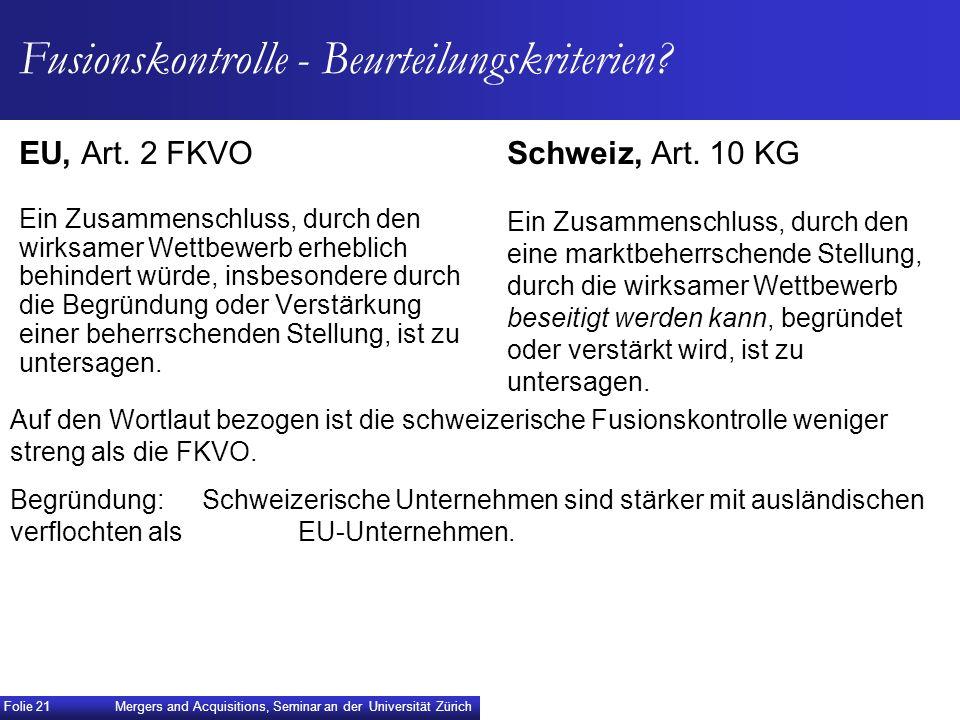 Fusionskontrolle - Beurteilungskriterien? EU, Art. 2 FKVO Ein Zusammenschluss, durch den wirksamer Wettbewerb erheblich behindert würde, insbesondere