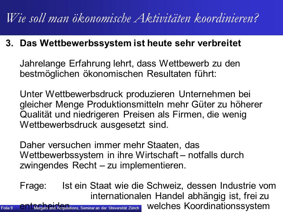 II.Wettbewerb – Wettbewerbsbeschränkungen durch Private – Recht gegen Wettbewerbsbeschränkungen durch Private Mergers and Acquisitions, Seminar an der Universität Zürich Folie 10