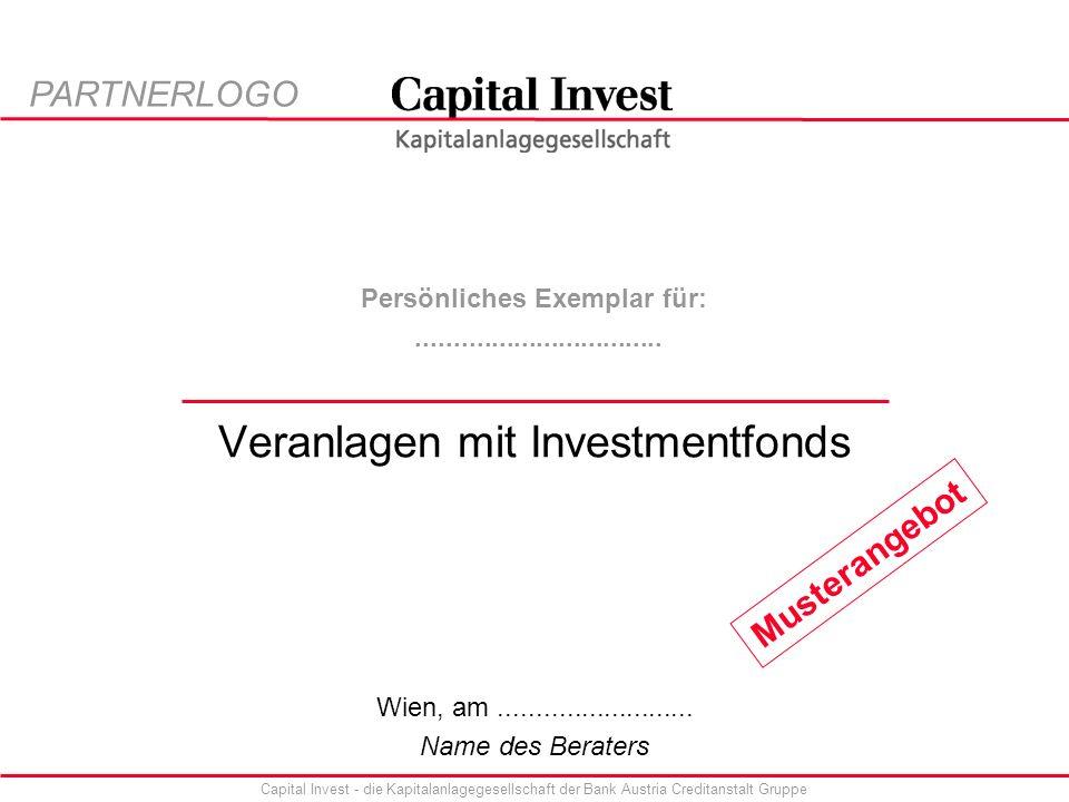 Capital Invest - die Kapitalanlagegesellschaft der Bank Austria Creditanstalt Gruppe Veranlagen mit Investmentfonds Persönliches Exemplar für:.................................