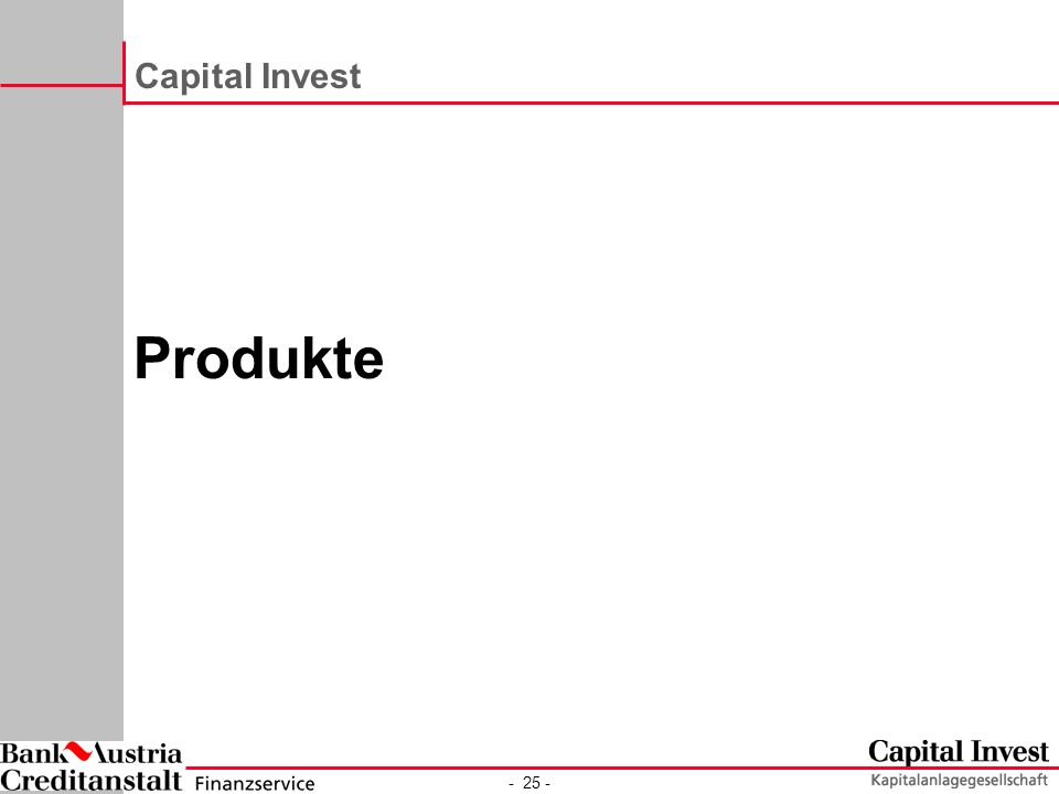- 25 - Capital Invest Produkte