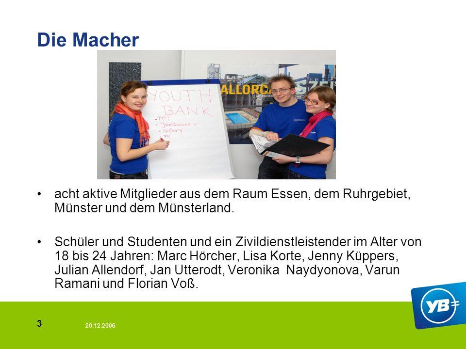 20.12.2006 3 Die Macher acht aktive Mitglieder aus dem Raum Essen, dem Ruhrgebiet, Münster und dem Münsterland.
