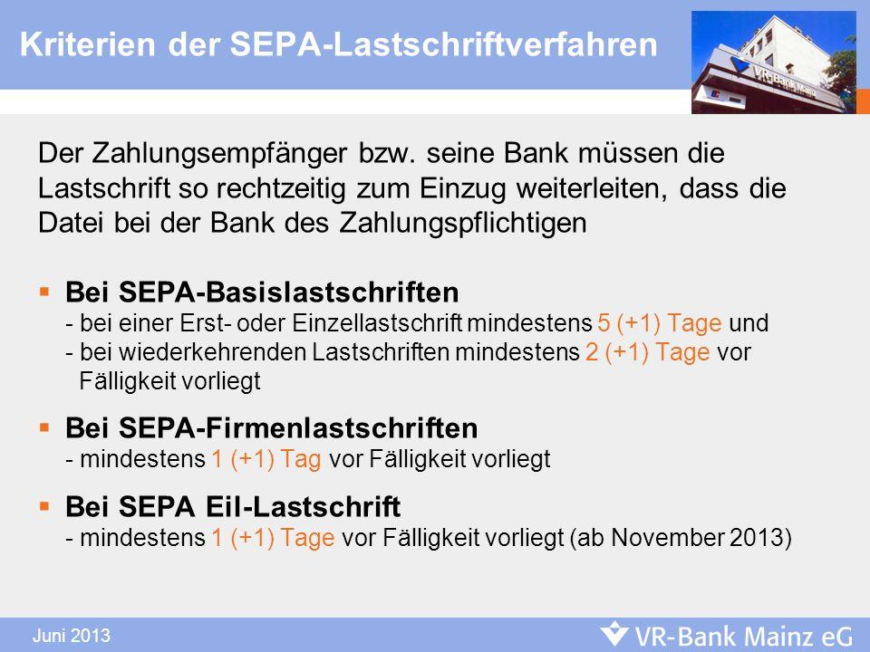 Kriterien der SEPA-Lastschriftverfahren Der Zahlungsempfänger bzw. seine Bank müssen die Lastschrift so rechtzeitig zum Einzug weiterleiten, dass die