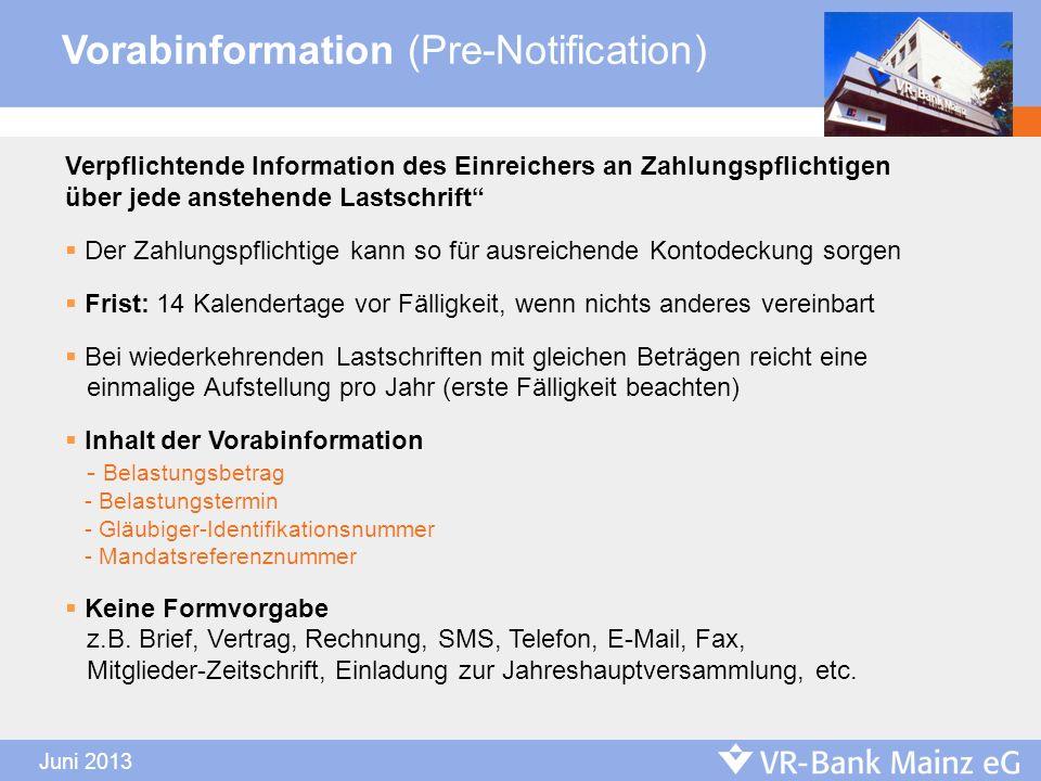 Vorabinformation (Pre-Notification) Verpflichtende Information des Einreichers an Zahlungspflichtigen über jede anstehende Lastschrift Der Zahlungspfl