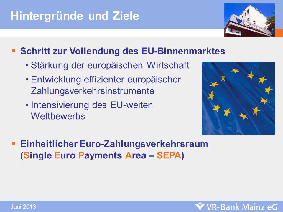 Juni 2013 Hintergründe und Ziele Schritt zur Vollendung des EU-Binnenmarktes Stärkung der europäischen Wirtschaft Entwicklung effizienter europäischer