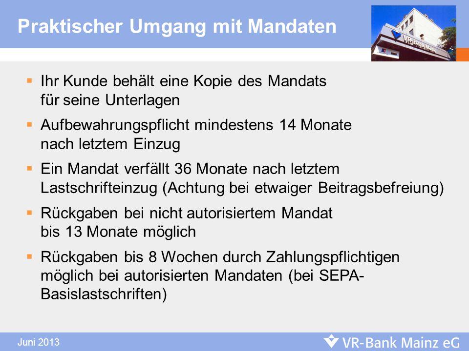 Ihr Kunde behält eine Kopie des Mandats für seine Unterlagen Aufbewahrungspflicht mindestens 14 Monate nach letztem Einzug Ein Mandat verfällt 36 Mona